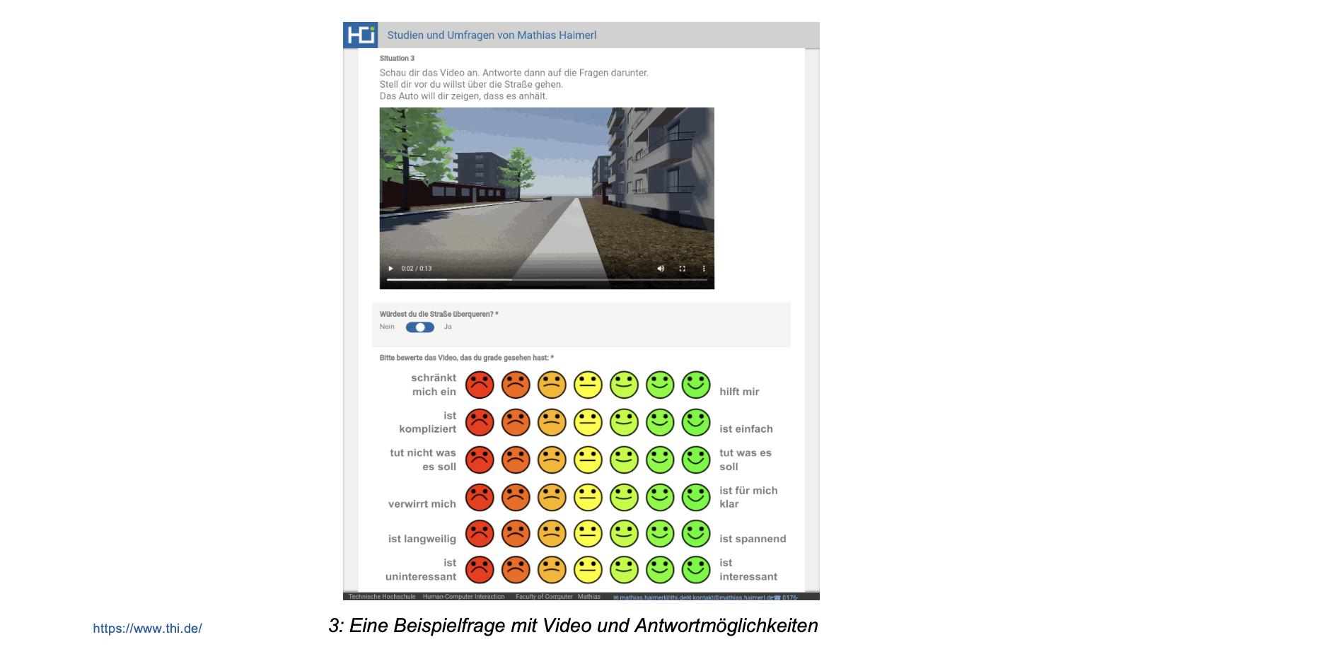 """Im Vorfeld zeigte Haimerl und sein Team auf, wie die Befragungen aussehen werden. Wie Daten gesammelt und ausgewertet werden. Hier ein Screenshot aus der Befragung """"Autonomer Straßenverkehr und Infusion"""""""